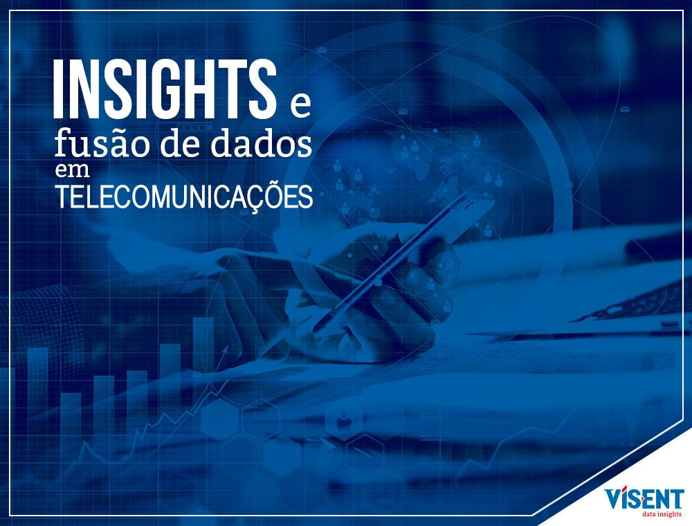 Insights e Fusão de Dados em Telecomunicações
